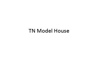 TN Model House